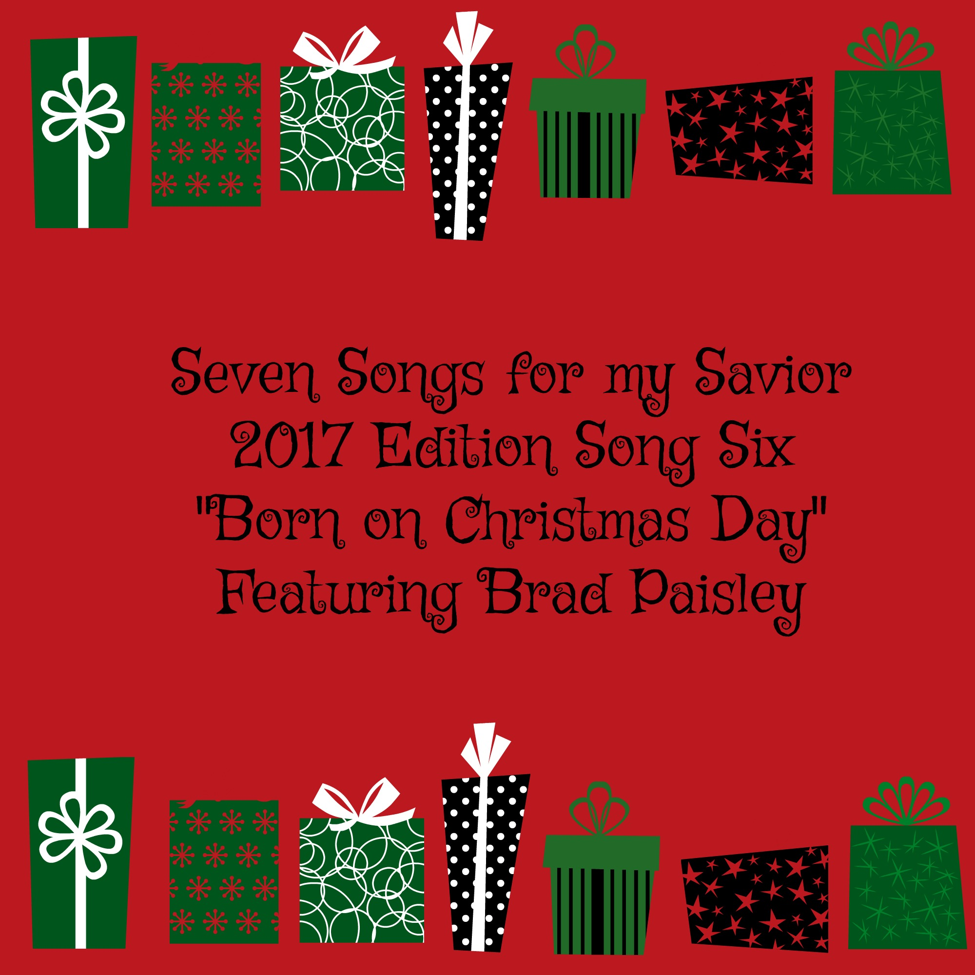 2017 song six seven songs for my savior born on christmas day - Christmas Country Songs
