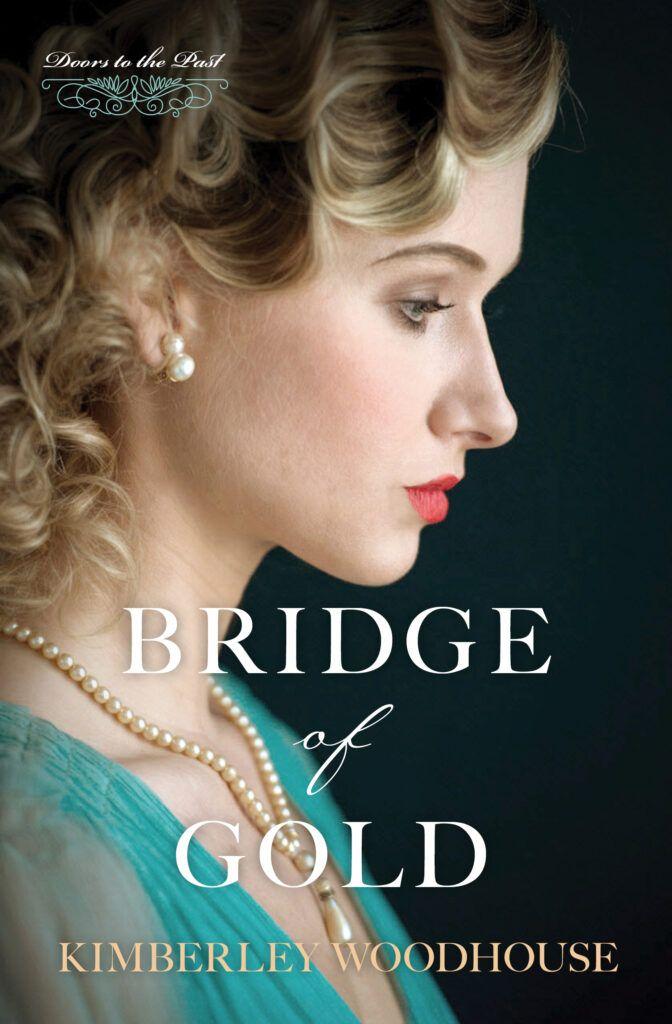Bridge of Gold by Kimberly Woodhouse